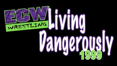 WWE Network - ECW Living Dangerously 1999